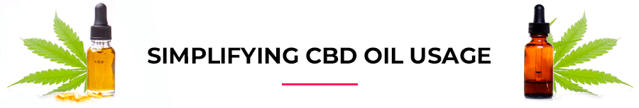 Simplifying CBD oil usage