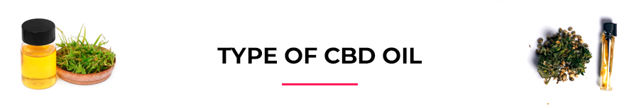 Type of CBD oil