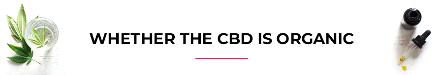 Whether the CBD is organic