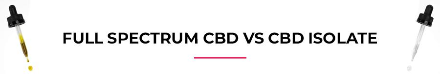Full spectrum CBD vs CBD isolated