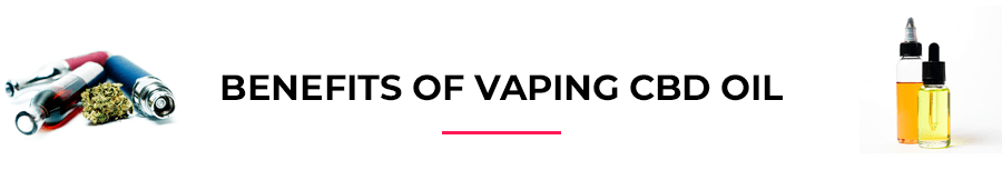 Benefits of vaping CBD oil