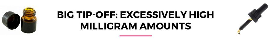 Big tip-off: excessively high milligram amount
